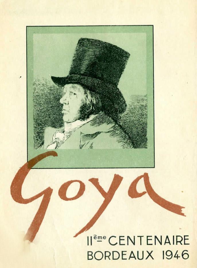 Lien vers le catalogue de l'exposition Goya : 2ème centenaire, Bordeaux, musée des Beaux-Arts, 1946
