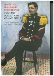 """Catalogue """"Musée des Beaux-Arts de Bordeaux"""", Guide des collections XVIe-XXe siècle"""""""