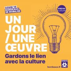 Gardons le lien avec la culture © Ville de Bordeaux