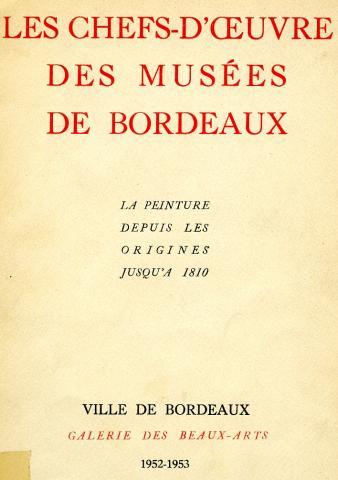 """Couverture du catalogue de l'exposition de 1952-1953 """"Les Chefs-d'oeuvre des musées de Bordeaux"""""""