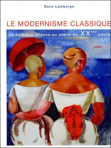 Catalogue Le Modernisme Classique La Peinture Lettone Au Debut Du Xxeme Siecle Le Site Officiel Du Musee Des Beaux Arts De Bordeaux